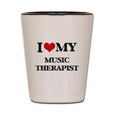 I love my Music Therapist Shot Glass