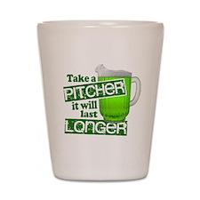 Take a Pitcher it Will Last Longer Shot Glass