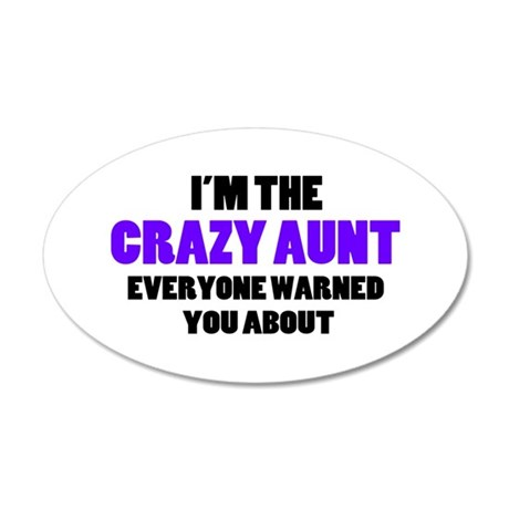 Crazy Aunt You Were Warned A 35x21 Oval Wall Decal