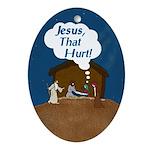Jesus, That Hurt! (Christmas Ornament)
