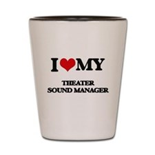 I love my Theater Sound Manager Shot Glass