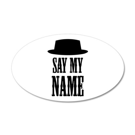 Heisenberg Say My Name 20x12 Oval Wall Decal