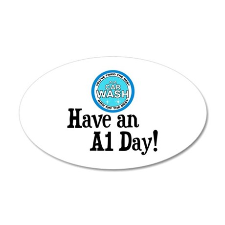 Have an A1 Day! 35x21 Oval Wall Decal
