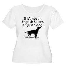 If Its Not An English Setter Plus Size T-Shirt