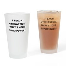 I TEACH GYMNASTICS WHATS YOUR SUPERPOWER Drinking