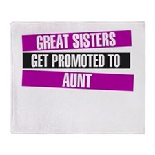Great Sisters Get Promoted To Aunt Throw Blanket