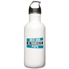 Great Dads Get Promoted to Papa Water Bottle