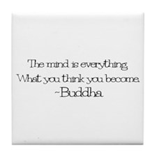 The mind is everything. What Tile Coaster