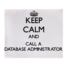 Keep calm and call a Database Admini Throw Blanket