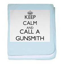 Keep calm and call a Gunsmith baby blanket