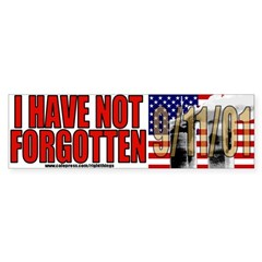 I Have Not Forgotten 9/11/01 Bumper Sticker