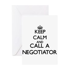Keep calm and call a Negotiator Greeting Cards