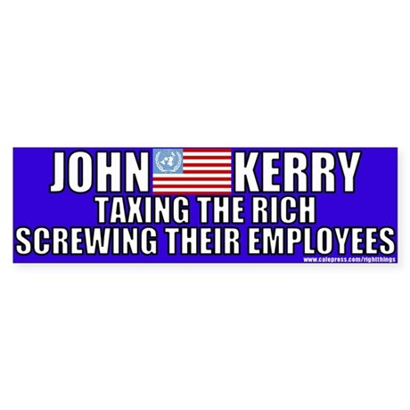 Anti-John Kerry (Tax the Rich) Bumper Sticker