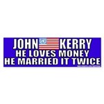 Anti-John Kerry (Loves Money) Bumper Sticker