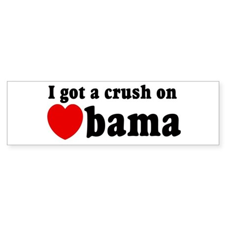 I got a crush on Obama (red h Bumper Sticker