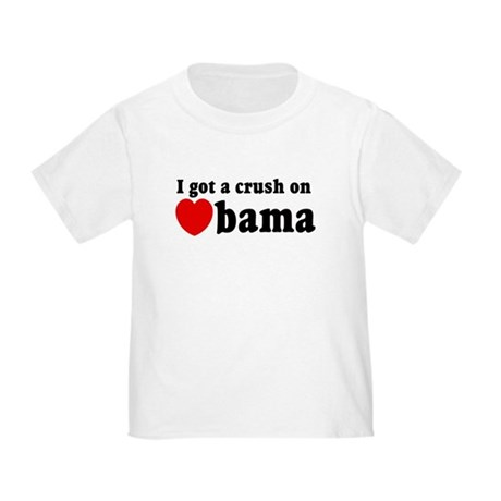 I got a crush on Obama (red h Toddler T-Shi
