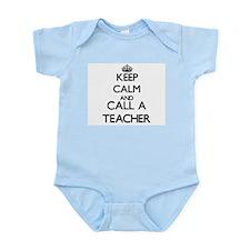 Keep calm and call a Teacher Body Suit