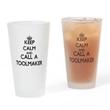 Keep calm and call a Toolmaker Drinking Glass