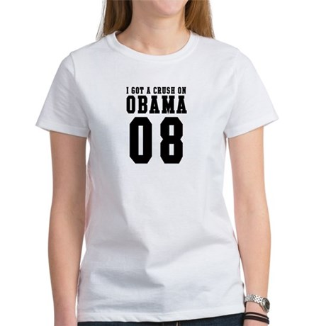 I Got a Crush on Obama 08 Women's T-Shirt