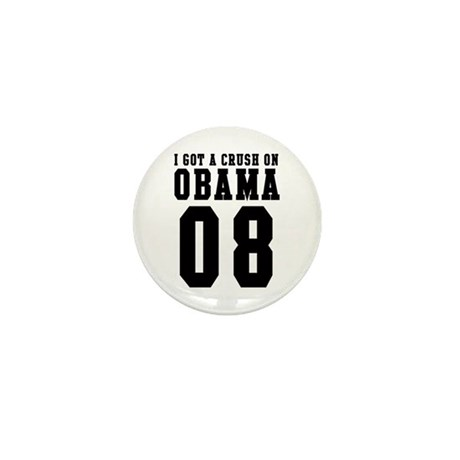 I Got a Crush on Obama 08 Mini Button