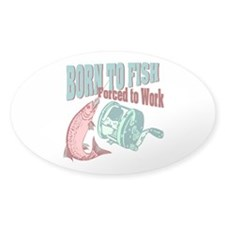 BORN TO FISH Oval Decal