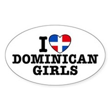 I Love Dominican Girls Oval Decal