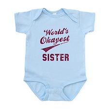 World's Okayest Sister Infant Bodysuit