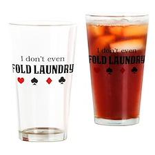 I don't even fold laundry poker Drinking Glass