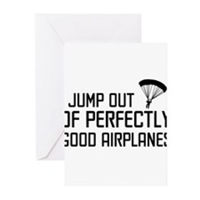 I jump out of perfectly good airplanes. Greeting C