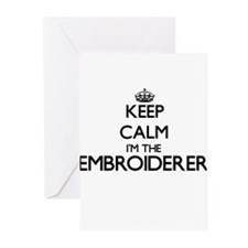 Keep calm I'm the Embroiderer Greeting Cards