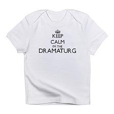 Keep calm I'm the Dramaturg Infant T-Shirt