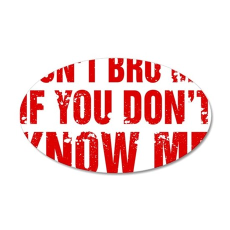 Don't Bro Me If You Don't Know Me Wall Sticker