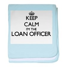Keep calm I'm the Loan Officer baby blanket
