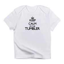 Keep calm I'm the Tumbler Infant T-Shirt