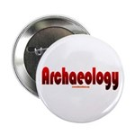 Archaeology - Great for Archaeologists Button