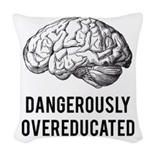 dangerously overeducated Woven Throw Pillow