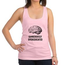 dangerously overeducated Racerback Tank Top