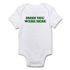 IRISH YOU  WERE HERE Infant Bodysuit