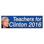 Teachers For Clinton 2016 Bumper Sticker