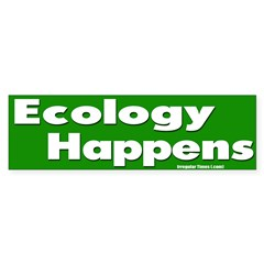 Ecology Happens Bumper Sticker