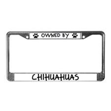 Owned by Chihuahuas License Plate Frame