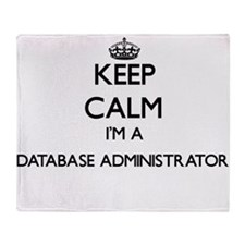 Keep calm I'm a Database Administrat Throw Blanket