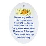 YOU ARE MY SUNSHINE.. Oval Ornament