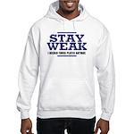 STAY WEAK Hooded Sweatshirt