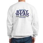 STAY WEAK Sweatshirt