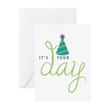 It's Your Day Greeting Cards
