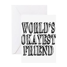 World's Okayest Friend Greeting Card