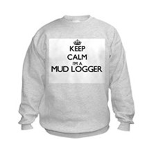 Keep calm I'm a Mud Logger Sweatshirt