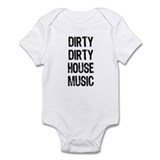 DIRTY DIRTY HOUSE MUSIC WHITE Infant Bodysuit