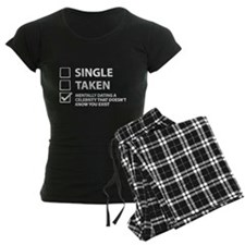 Single Taken Mentally Dating Pajamas